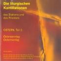 Die liturgischen Kantillationen des Diakons und des Priesters / OSTERN Teil 2 - Ostersonntag, Ostermonntag (2 CD`s)