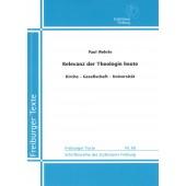 Relevanz der Theologie heute / Kirche - Gesellschaft - Universität