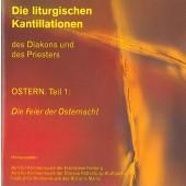 Die liturgischen Kantillationen des Diakons und des Priesters / OSTERN Teil 1 - Die Feier der Osternacht (2 CD`s)