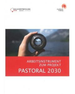 PASTORAL 2030 - Arbeitsinstrument zum Projekt