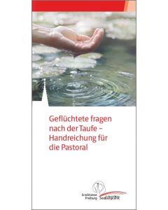 Geflüchtete fragen nach der Taufe - Handreichung für die Pastoral